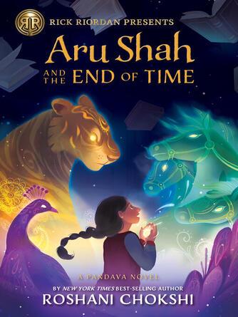 Roshani Chokshi: Aru shah and the end of time : Pandava Quartet, Book 1