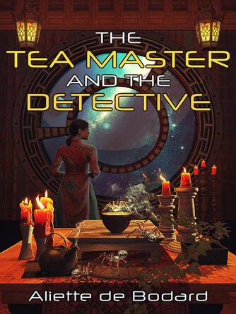 Aliette de Bodard: The tea master and the detective