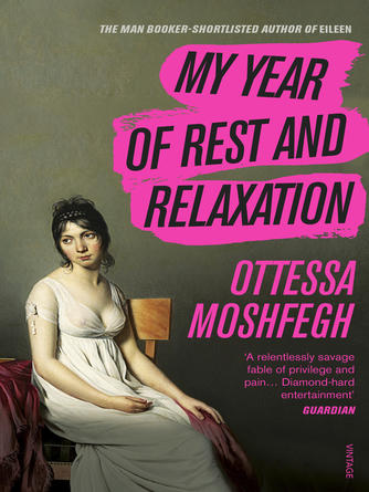 Ottessa Moshfegh: My year of rest and relaxation