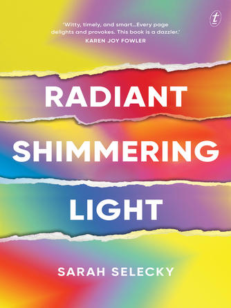 Sarah Selecky: Radiant shimmering light