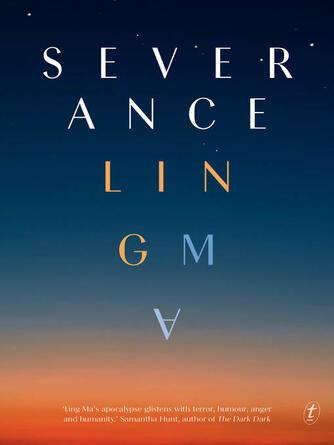 Ling Ma: Severance