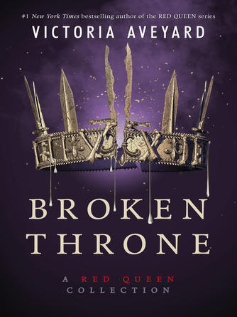 Victoria Aveyard: Broken throne : A red queen collection