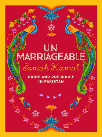 Soniah Kamal: Unmarriageable