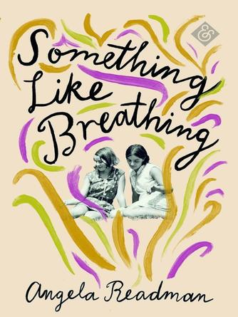 Angela Readman: Something like breathing