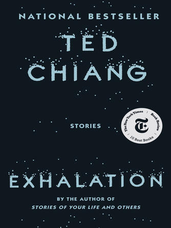 Ted Chiang: Exhalation : Stories