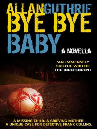 Allan Guthrie: Bye bye baby