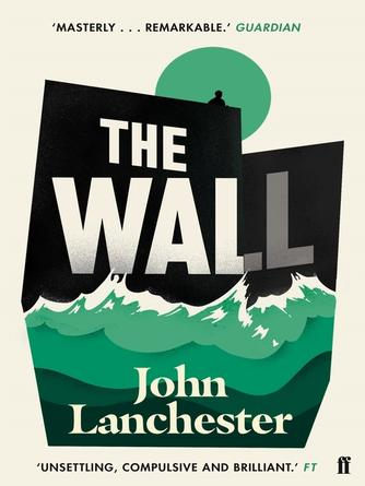 John Lanchester: The wall