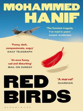 Mohammed Hanif: Red birds