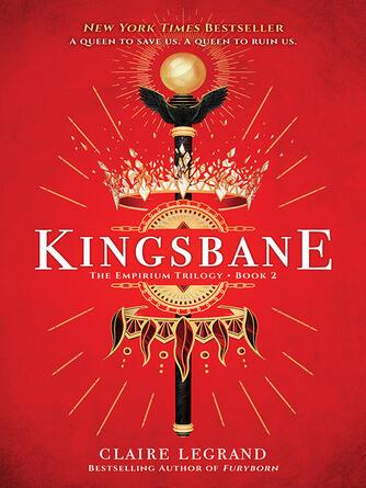 Claire Legrand: Kingsbane : The Empirium Trilogy Series, Book 2