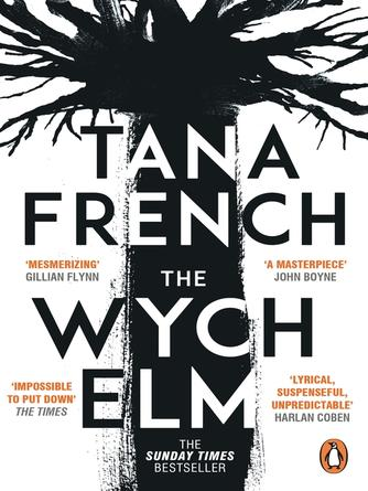 Tana French: The wych elm : The sunday times bestseller