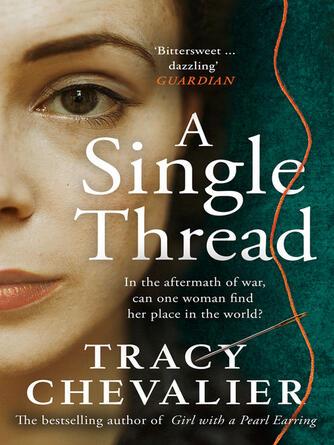 Tracy Chevalier: A single thread