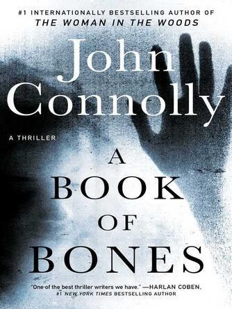 John Connolly: A book of bones : A Thriller