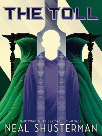 Neal Shusterman: The toll : Arc of a scythe series, book 3