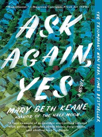 Mary Beth Keane: Ask again, yes : A Novel