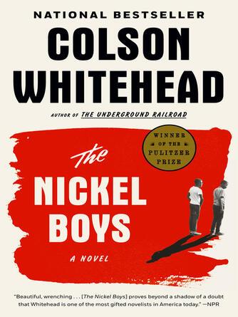 Colson Whitehead: The nickel boys : A Novel