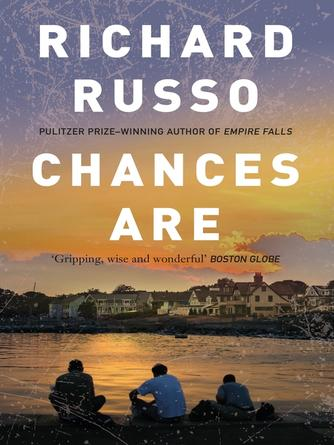 Richard Russo: Chances are
