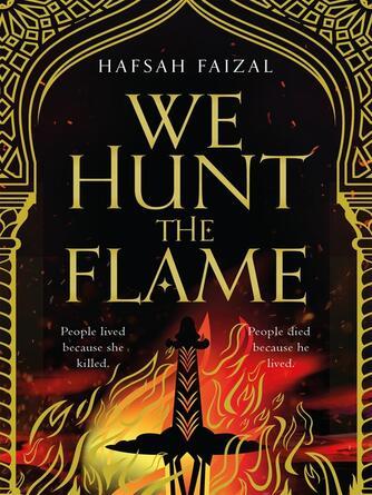 Hafsah Faizal: We hunt the flame : Sands of Arawiya Series, Book 1
