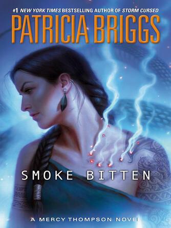 Patricia Briggs: Smoke bitten : Mercy thompson series, book 12