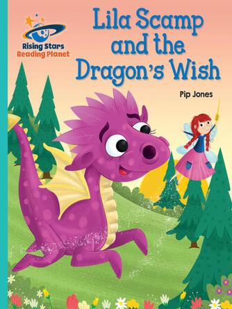 Pip Jones: Lila scamp and the dragon's wish - turquoise: ga