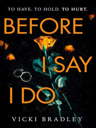 Vicki Bradley: Before i say i do : A twisty psychological thriller that will grip you from start to finish