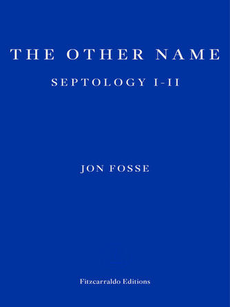 Jon Fosse: The other name : Septology i-ii