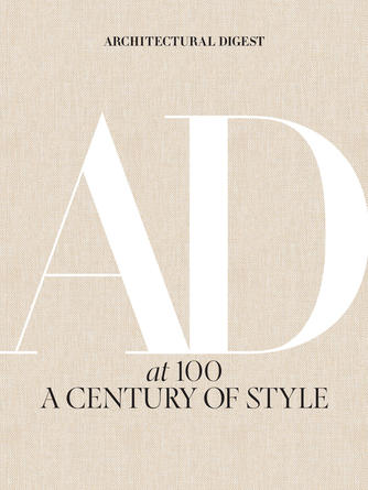 Amy Astley: Architectural digest at 100 : A Century of Style