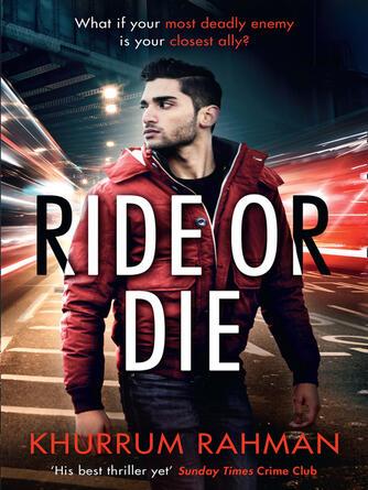 Khurrum Rahman: Ride or die : Jay qasim series, book 3