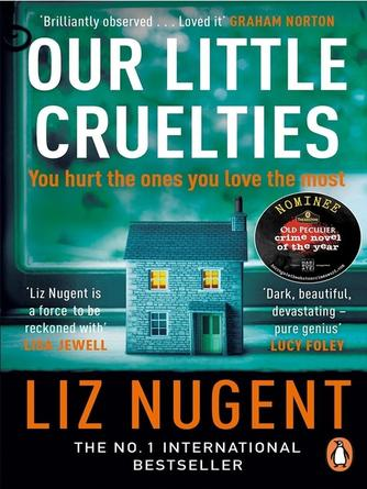 Liz Nugent: Our little cruelties : A new psychological suspense from the no.1 bestseller