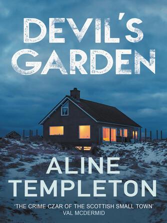Aline Templeton: Devil's garden : The gripping scottish crime thriller