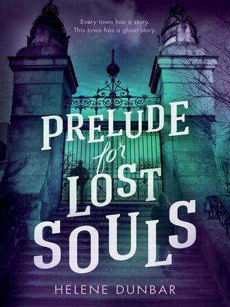 Helene Dunbar: Prelude for lost souls
