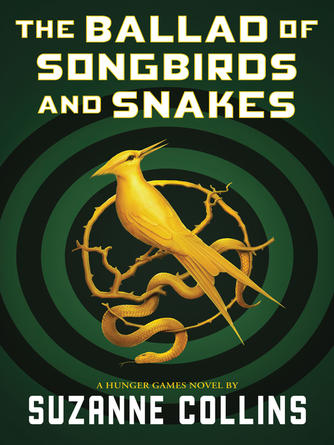 Suzanne Collins: The ballad of songbirds and snakes : The hunger games series, book 0