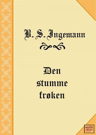 B. S. Ingemann: Den stumme frøken