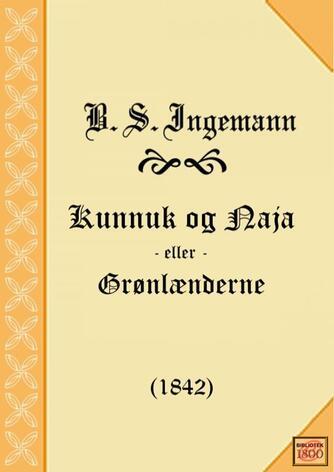 B. S. Ingemann: Kunnuk og Naja