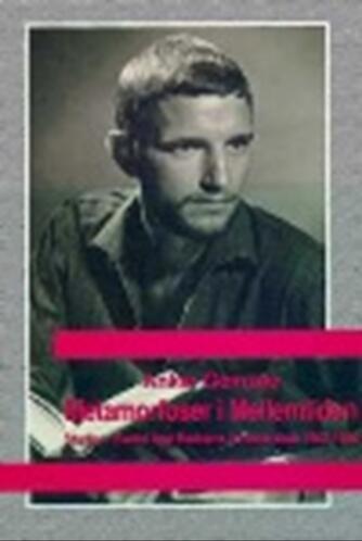 Anker Gemzøe: Metamorfoser i mellemtiden : studier i Svend Åge Madsens forfatterskab 1962-1986