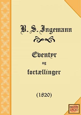 B. S. Ingemann: Eventyr og fortællinger