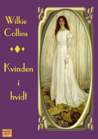 Wilkie Collins: Kvinden i hvidt
