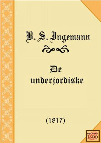 B. S. Ingemann: De underjordiske