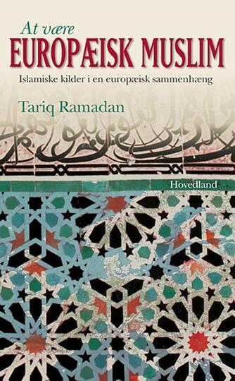 Tariq Ramadan: At være europæisk muslim