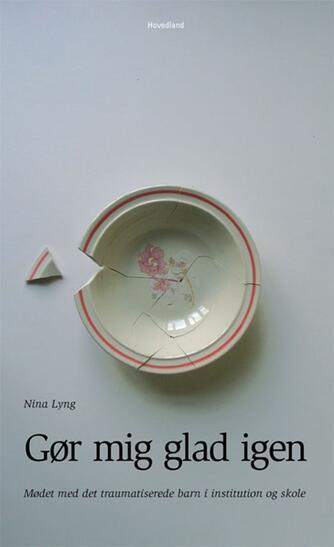 Nina Lyng: Gør mig glad igen