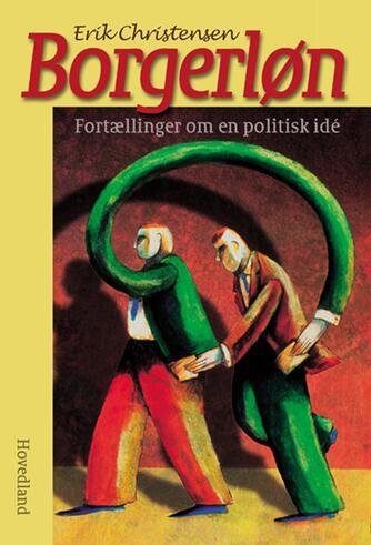 Erik Christensen (f. 1945-06-26): Borgerløn