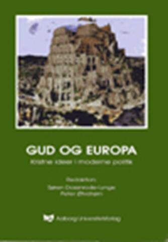 : Gud og Europa : kristne ideer i moderne politik