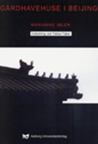 Marianne Ibler: Gårdhavehuse i Beijing
