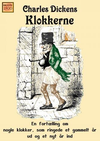 Charles Dickens: Klokkerne : en fortælling om nogle klokker, som ringede et gammelt år ud og et nyt år ind