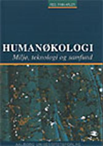 : Humanøkologi : miljø, teknologi og samfund