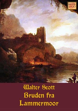 Walter Scott: Bruden fra Lammermoor