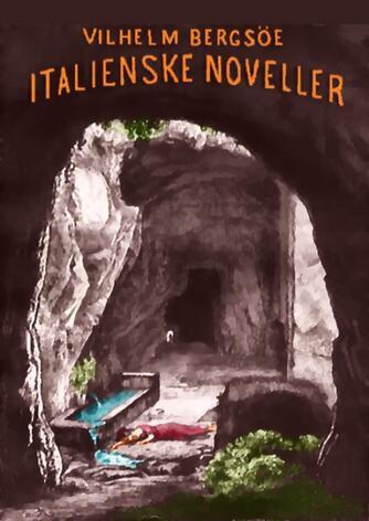 Vilhelm Bergsøe: Italienske noveller