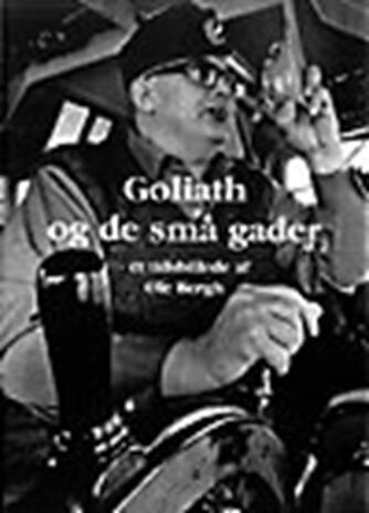 Ole Bergh: Goliath og de små gader : et tidsbillede