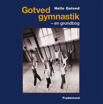 Helle Gotved: Gotved gymnastik : en grundbog