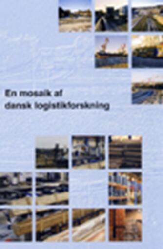 : En mosaik af dansk logistikforskning