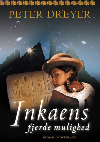 Peter Dreyer: Inkaens fjerde mulighed : roman